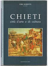 Robotti CHIETI città d'arte e di cultura Edizioni DEL GRIFO mezzogiorno italia..