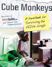 Cube Monkeys: A Handbook for Surviving the Office Jungle Editors of CareerBuilde