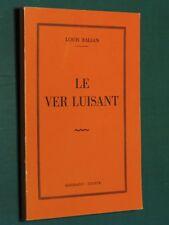 WWWII Le ver Luisant Louis BALSAN Résistance Prisonniers Camp dédicace auteur