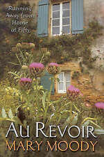 Au Revoir by Mary Moody (Paperback, 2001)