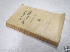 LE RAMEUR DE GALERES RAOUL DE NAVERY 1913 *