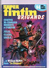 Super Tintin n°36. Brigands...Lombard 1986. Cubitus, Julie Claire Cécile, VANCE