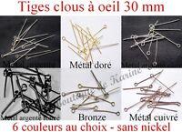 250 TIGES CLOUS A OEIL 30 x 0,7 mm METAL ARGENTE DORE BRONZE CUIVRE - BIJOUX