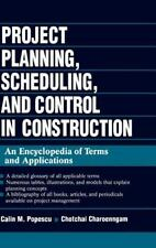 Project Planning, Scheduling, and Control in Construction : An Encyclopedia...