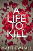 A Life to Kill (Coroner Jenny Cooper series), Hall, Matthew, Very Good condition
