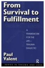 Series in Trauma and Loss Ser.: From Survival to Fulfillment : A Framework...