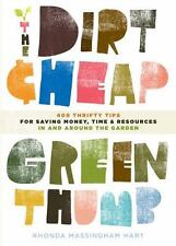 The Dirt-Cheap Green Thumb : 400 Thrifty Tips for Saving Money, Time, and...