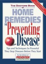 The Doctors Book of Home Remedies for Preventing Disease: Tips and Techniques So