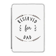"""Reserved for Dad Case Cover for Kindle 6"""" E-reader - Funny Daddy Fathers Day"""