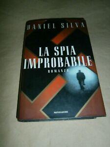 Daniel Silva, La spia improbabile, Mondadori - 1^ ed. 1997