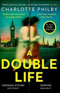 A Double Life: 'Gripping' - Erin Kelly, Philby, Charlotte, New, Paperback Book