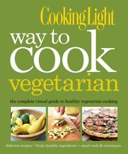 Cooking Light Way to Cook Vegetarian: The Complete