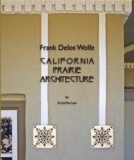 Frank Delos Wolfe : California Prairie Architecture by Krista Van Laan (2014)