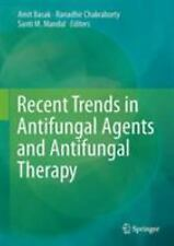 Recent Trends in Antifungal Agents and Antifungal Therapy (2016, Hardcover)