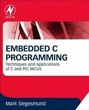 NEW Embedded C Programming: Techniques and Applications of C and PIC MCUS