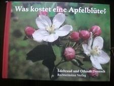 Was kostet eine Apfelblüte? Danesch, Edeltraud und Othmar Danesch: