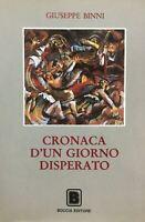 CRONACA DI UN GIORNO DISPERATO G. BINNI  I393