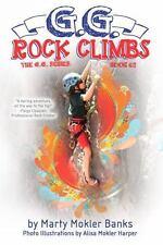 G.G. Rock Climbs: (The G.G. Series, Book #2) (Paperback or Softback)
