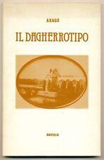 """F.D.Arago libro """"Il Dagherrotipo"""" in italiano-francese 1982 Ed.Arnica D1016"""