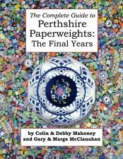 The Complete Guide to Perthshire Paperweights: The Final Years NEW BOOK