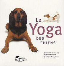 Livre - Le Yoga des chiens - 6 maîtres vous révèlent leur secret