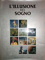 PAOLO LEVI (A CURA DI) L'ILLUSIONE DEL SOGNO EDITORIALE GIORGIO MONDADORI 2007