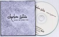 CHARLENE SORAIA When We Were Five UK 1-trk promo test CD