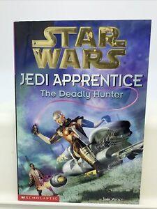 STAR WARS: JEDI APPRENTICE #11: DEADLY HUNTER By Jude Watson