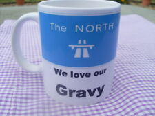 "Funny Humour Mug / Cup ""North We Love Our Gravy"" 11oz original design (new)"