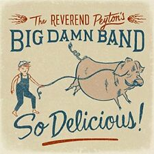 The Reverend Peytons Big Damn Band - So Delicious [CD]
