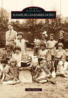 Hamburg Barmbek Nord Stadt Buch Geschichte Bildband Fotos Bilder Archivbilder AK