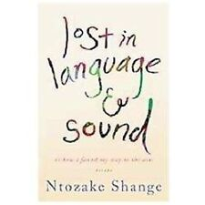 Lost in Language and Sound : Or How I Found My Way to the Arts by Ntozake..AB