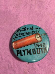 """Vintage RARE 1940 Plymouth Pinback Button Hotter Than A Firecracker 2 1/2"""" Dia."""