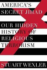 America's Secret Jihad: The Hidden History of Religious Terrorism in-ExLibrary