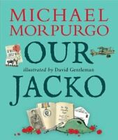 Our Jacko by Sir Michael Morpurgo 9781406383140 | Brand New | Free UK Shipping