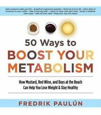 50 Ways to Boost Your Metabolism: How Mustard, Red Wine, and Days at the Beach