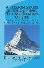 A Sermon Series S: Conquering the Mountains of Life : Sermon Outlines for...