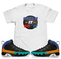 White Dream it Do it T-Shirt To Match Jordan Retro 9 Dream it Do it Sneakers