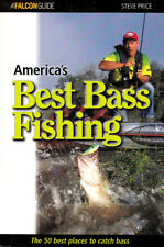 America's Best Bass Fishing - 50 Best Places To Catch Bass, Large & Smallmouth