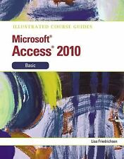 Illustrated Course Guide: Microsoft Access 2010 Basic (Illustrated Series)