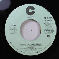Soul Promo Nm! 45 Fatback - You'Ve Got That Magic / You'Ve Got That Magic On Cot