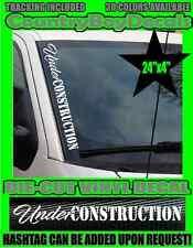 UNDER CONSTRUCTION VERTICAL Windshield Vinyl Decal Sticker Car Truck Diesel Hate
