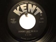 B. B. King Kent 327 Everyday I Have the Blues b/w Time to Say Goodbye Very Clean