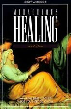 Miraculous Healing and You: What the Bible Teaches, What You Need to Know (Stude