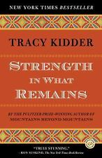 Strength in What Remains (Random House Reader's Circle) by Tracy Kidder
