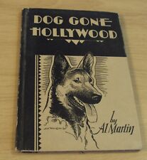 "1930 'First Edition' Illustrated ""DOG GONE HOLLYWOOD"" Al Martin~"