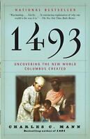 1493 : Uncovering the New World Columbus Created by Charles C. Mann