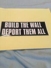 Build The Wall DEPORT THEM ALL Bumper Sticker -support Trump.