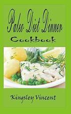 Paleo Diet Dinner Cook Book by Kingsley Vincent (2016, Paperback)