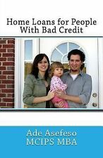 Finance Ser.: Home Loans for People with Bad Credit by Ade Asefeso MCIPS MBA...